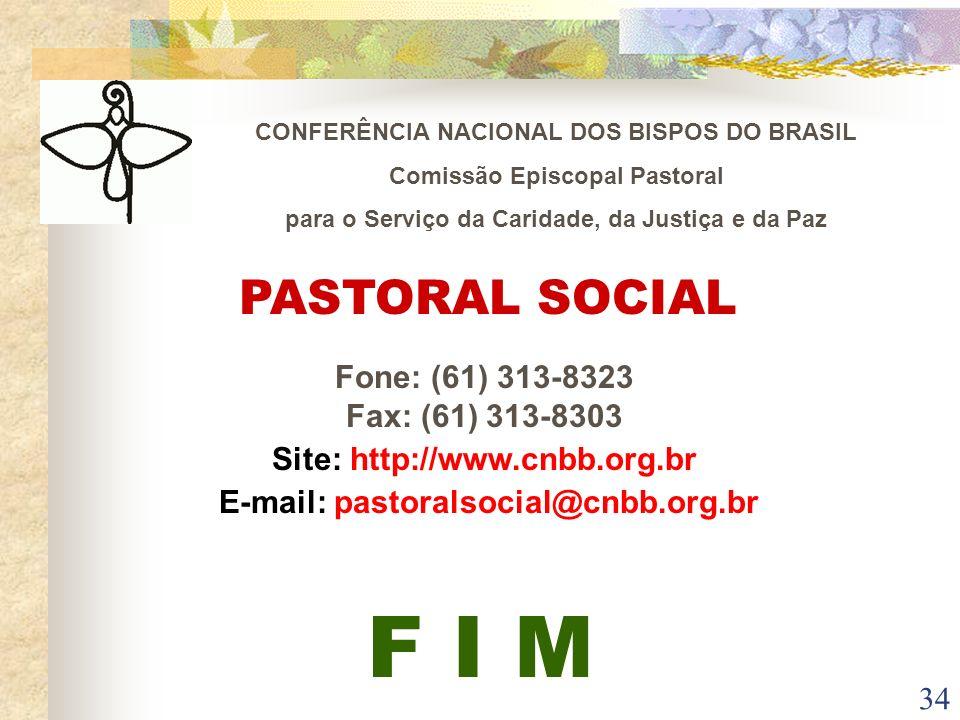 F I M PASTORAL SOCIAL Fone: (61) 313-8323 Fax: (61) 313-8303