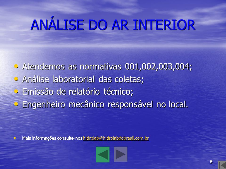 ANÁLISE DO AR INTERIOR Atendemos as normativas 001,002,003,004;