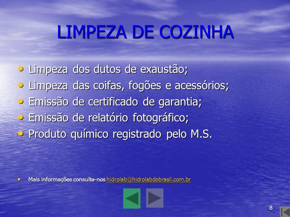 LIMPEZA DE COZINHA Limpeza dos dutos de exaustão;