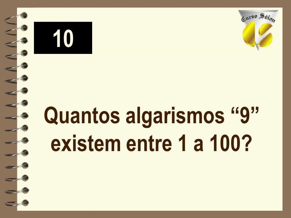 Quantos algarismos 9 existem entre 1 a 100