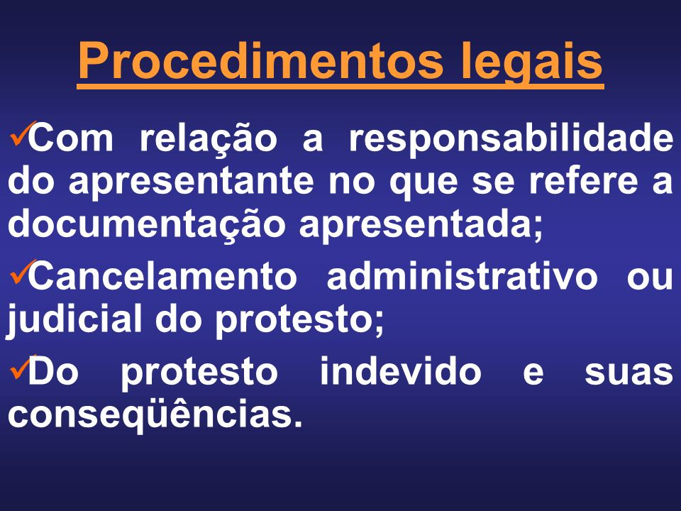 Procedimentos legais Com relação a responsabilidade do apresentante no que se refere a documentação apresentada;