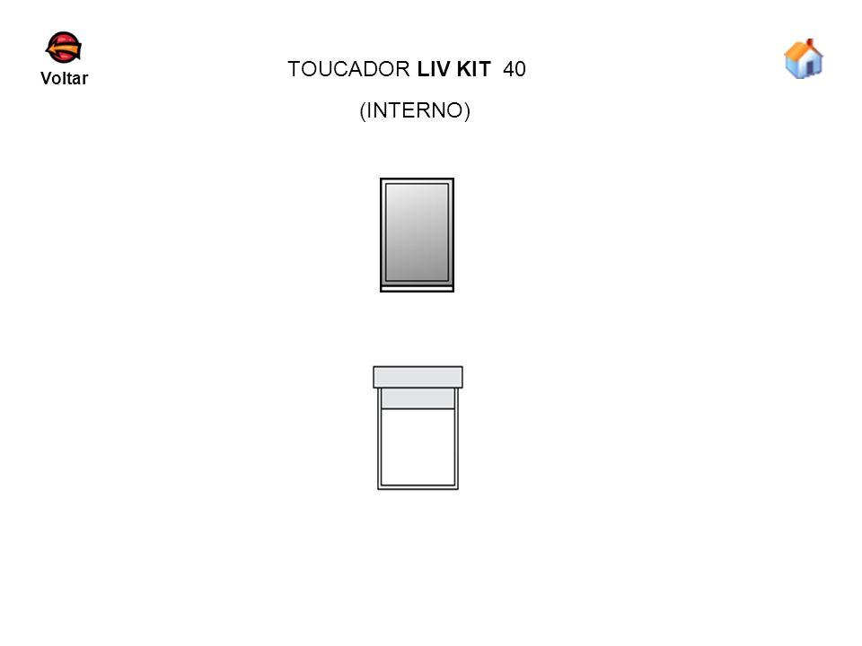 TOUCADOR LIV KIT 40 Voltar (INTERNO)