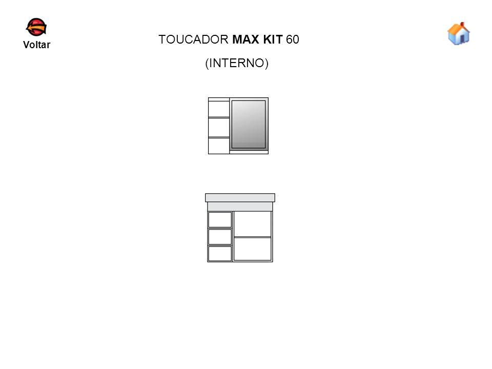 TOUCADOR MAX KIT 60 Voltar (INTERNO)