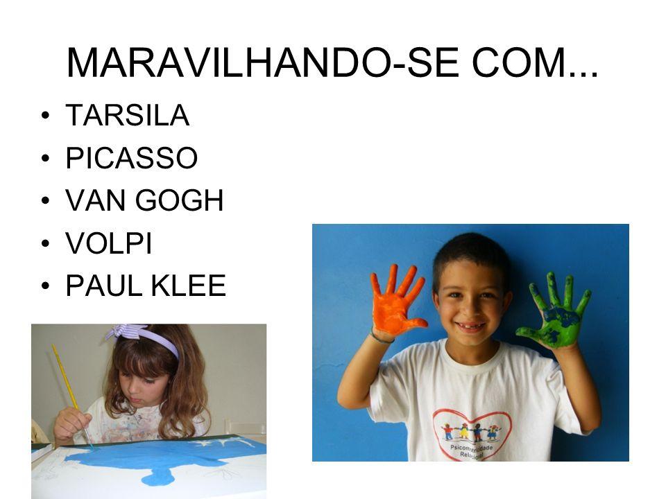 MARAVILHANDO-SE COM... TARSILA PICASSO VAN GOGH VOLPI PAUL KLEE