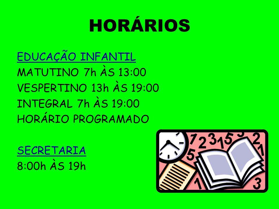 HORÁRIOS EDUCAÇÃO INFANTIL MATUTINO 7h ÀS 13:00