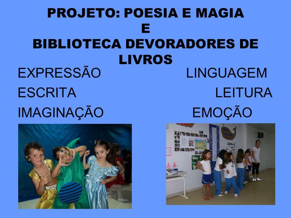 PROJETO: POESIA E MAGIA E BIBLIOTECA DEVORADORES DE LIVROS