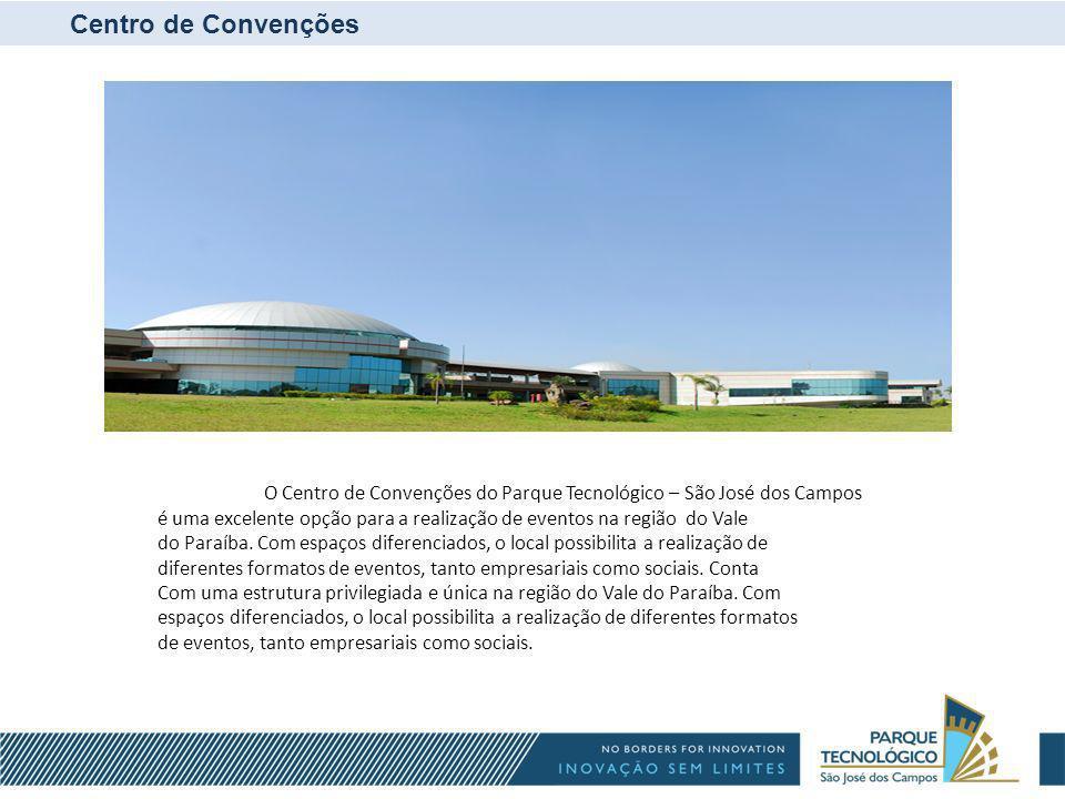 Centro de Convenções O Centro de Convenções do Parque Tecnológico – São José dos Campos.