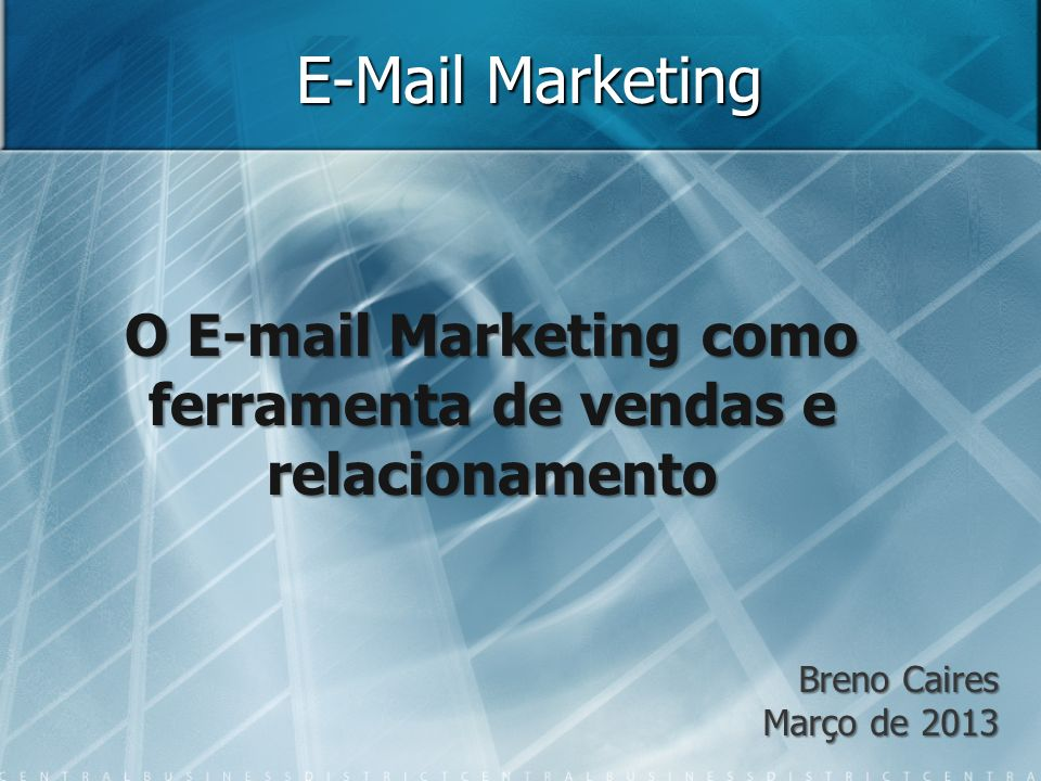 O E-mail Marketing como ferramenta de vendas e relacionamento
