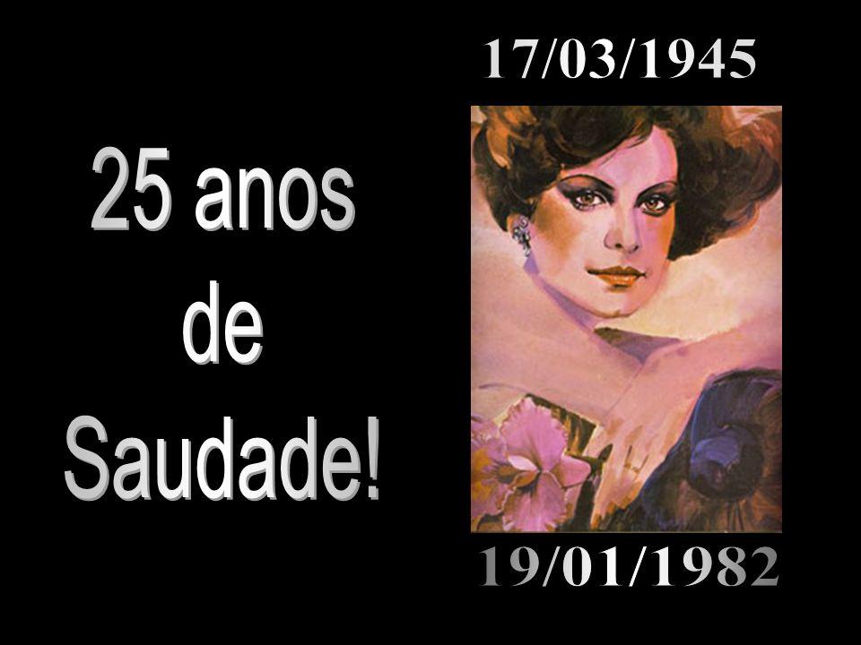 17/03/1945 25 anos de Saudade! 19/01/1982