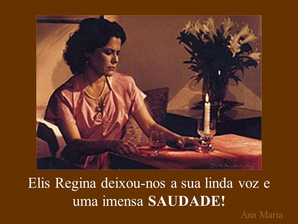 Elis Regina deixou-nos a sua linda voz e