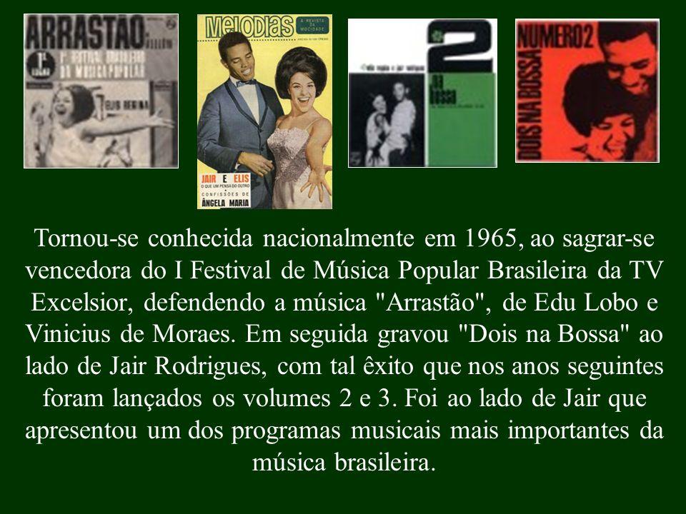 Tornou-se conhecida nacionalmente em 1965, ao sagrar-se vencedora do I Festival de Música Popular Brasileira da TV Excelsior, defendendo a música Arrastão , de Edu Lobo e Vinicius de Moraes.