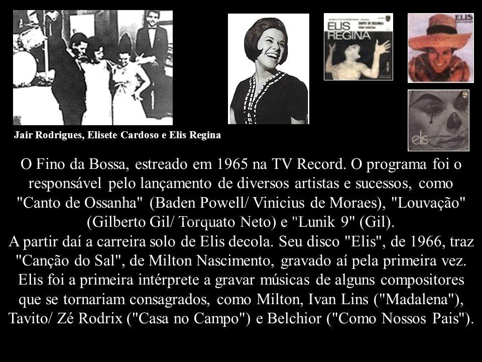 Jair Rodrigues, Elisete Cardoso e Elis Regina