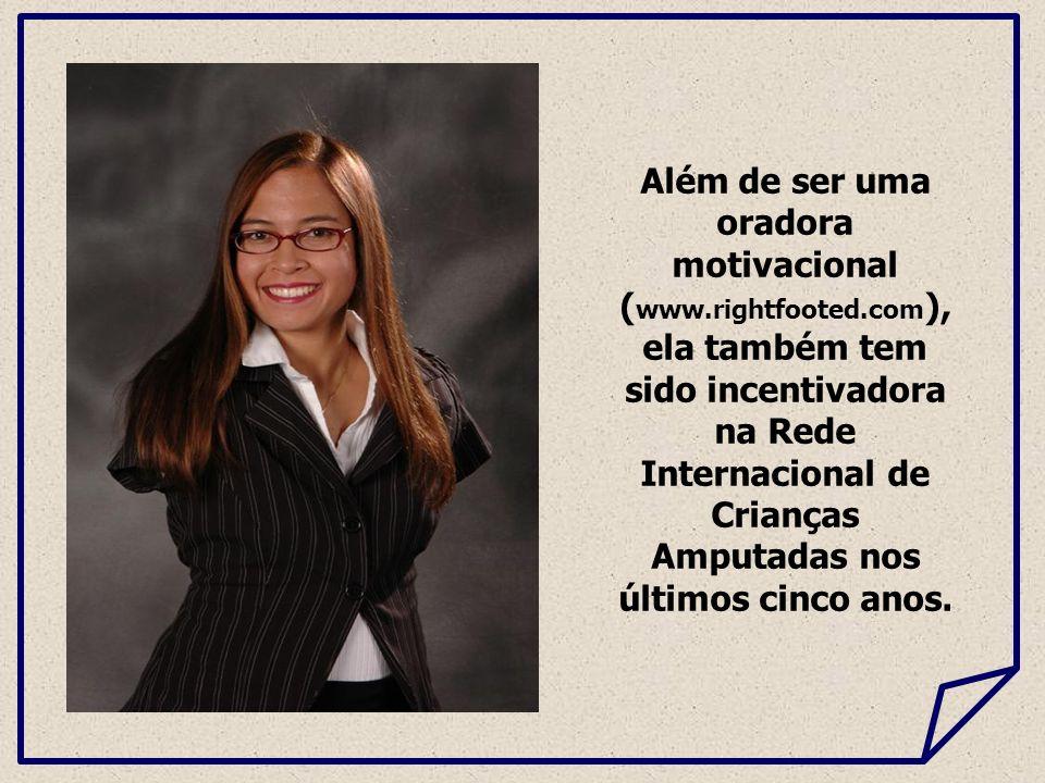 Além de ser uma oradora motivacional (www. rightfooted