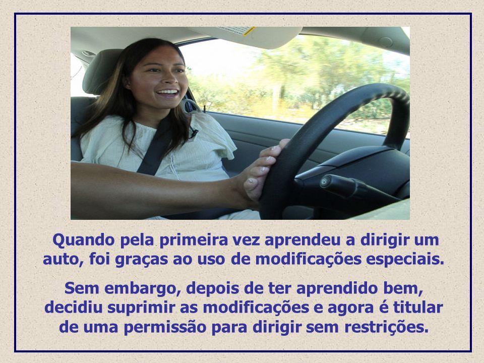 Quando pela primeira vez aprendeu a dirigir um auto, foi graças ao uso de modificações especiais.