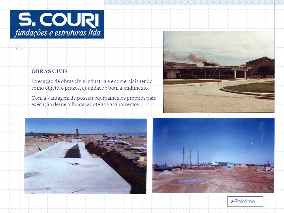 OBRAS CIVIS Execução de obras civis industriais e comerciais tendo como objetivo prazos, qualidade e bom atendimento.