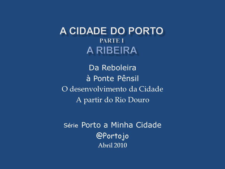 O desenvolvimento da Cidade A partir do Rio Douro