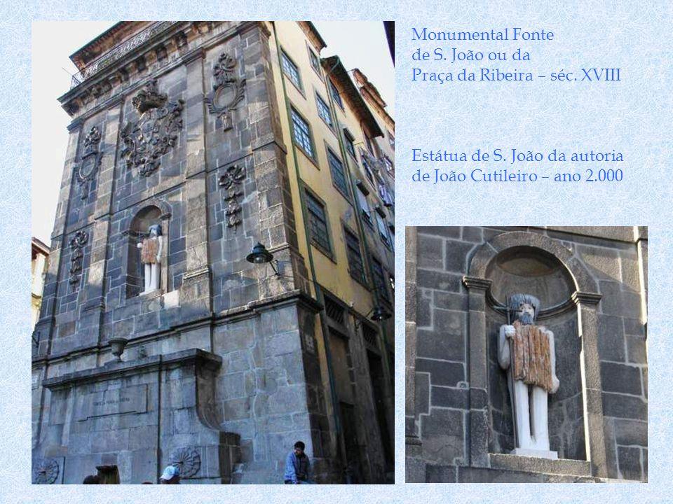 Monumental Fonte de S. João ou da. Praça da Ribeira – séc.