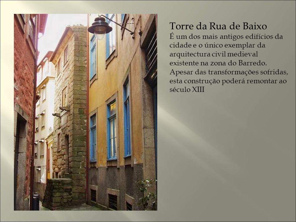 Torre da Rua de Baixo É um dos mais antigos edifícios da