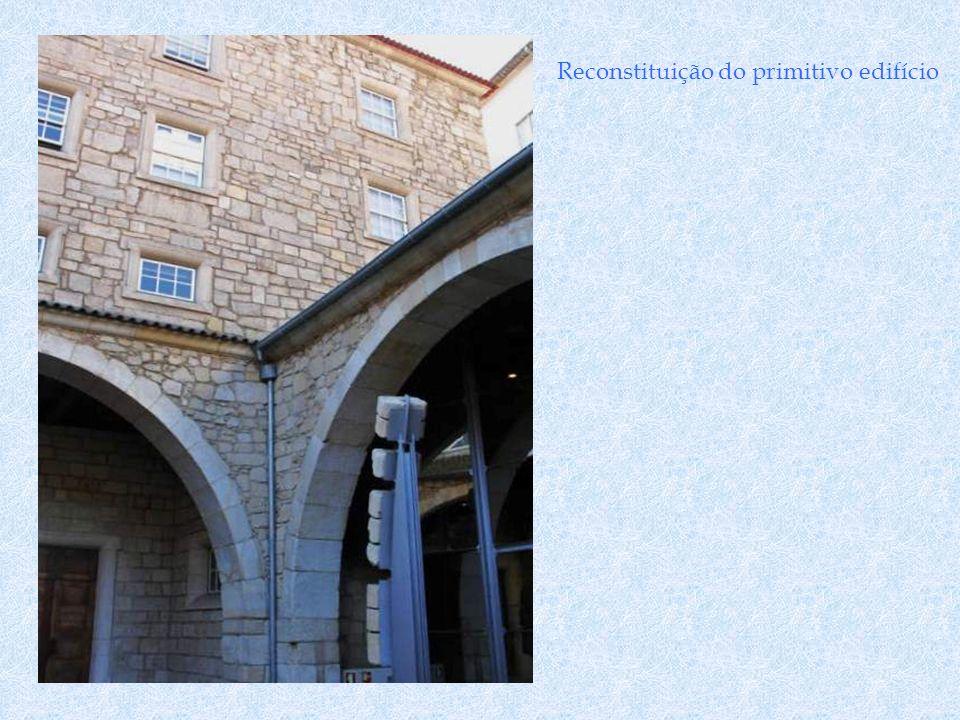 Reconstituição do primitivo edifício