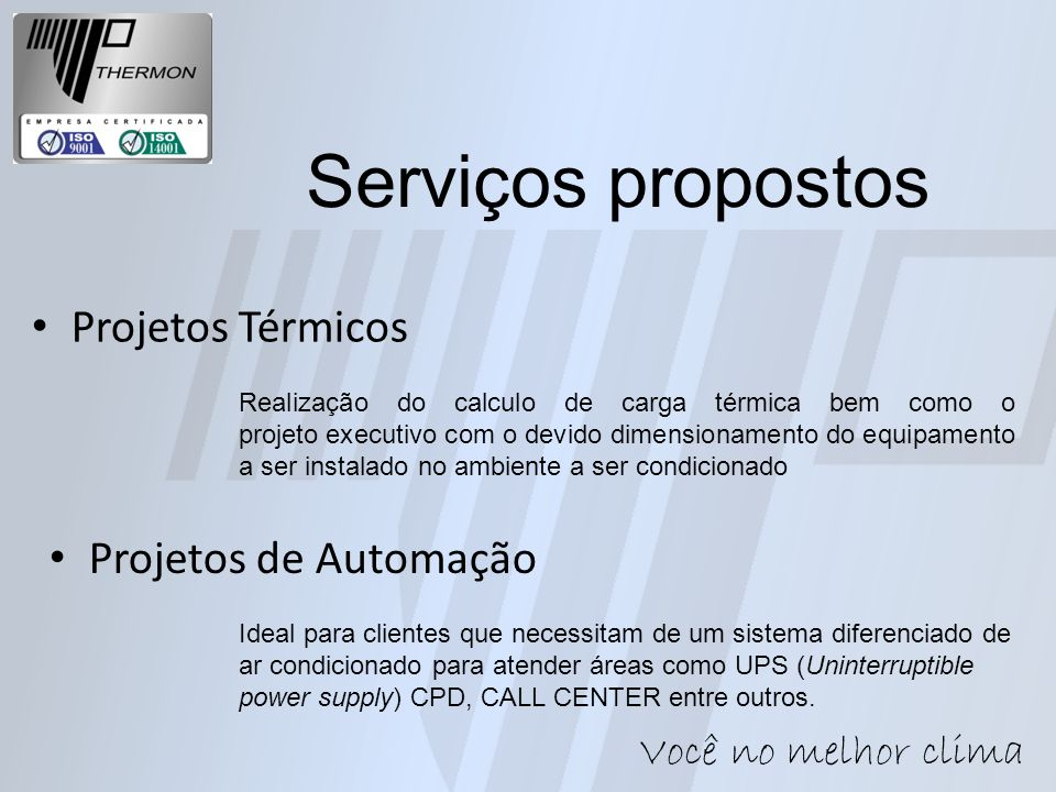 Serviços propostos Projetos Térmicos Projetos de Automação