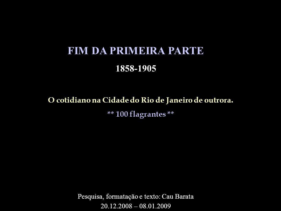 O cotidiano na Cidade do Rio de Janeiro de outrora.
