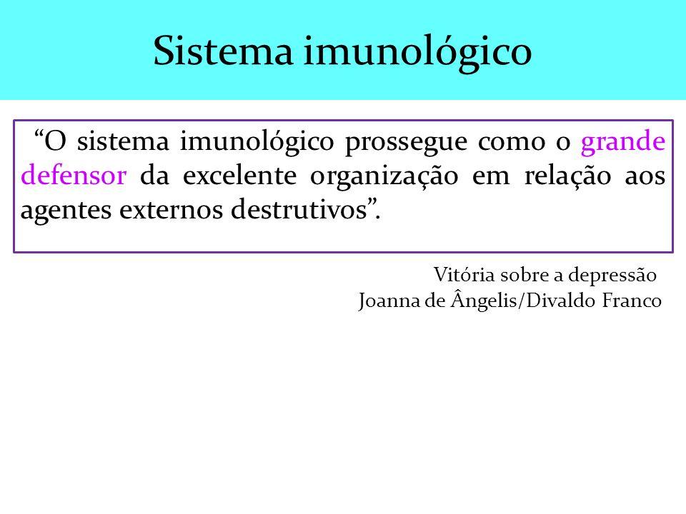 Sistema imunológico O sistema imunológico prossegue como o grande defensor da excelente organização em relação aos agentes externos destrutivos .