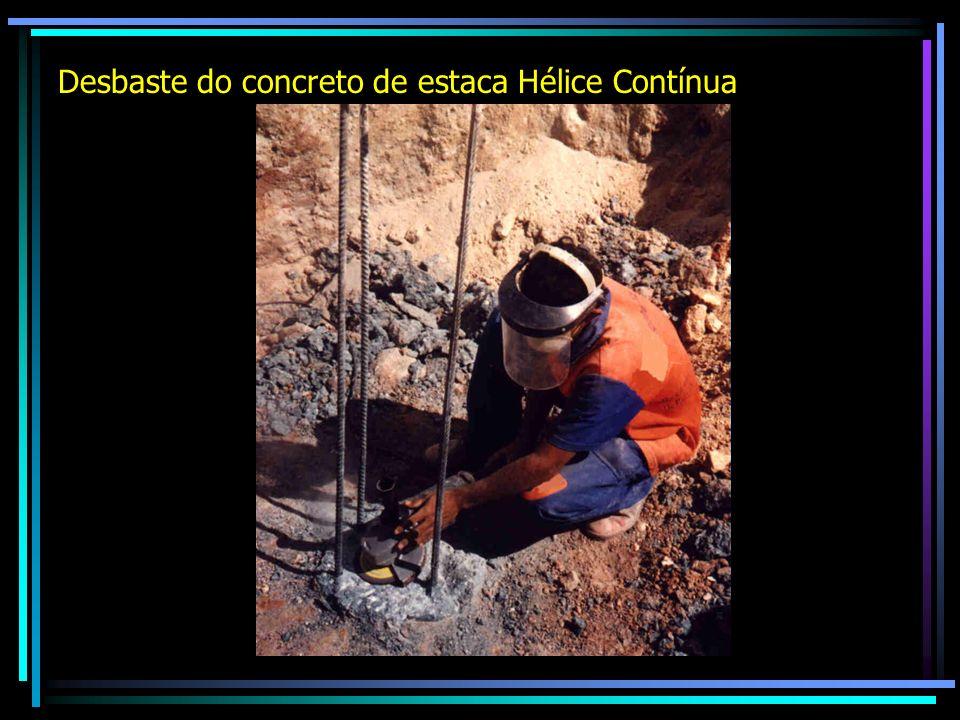Desbaste do concreto de estaca Hélice Contínua