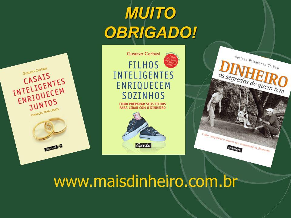 MUITO OBRIGADO! www.maisdinheiro.com.br