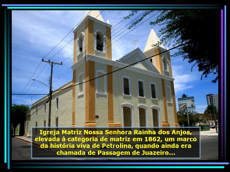 IMG_6071 - PETROLINA - IGREJA MATRIZ NOSSA SENHORA RAINHA DOS ANJOS-680