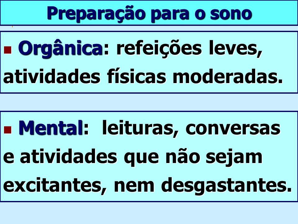Orgânica: refeições leves, atividades físicas moderadas.