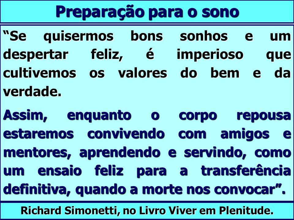 Richard Simonetti, no Livro Viver em Plenitude.