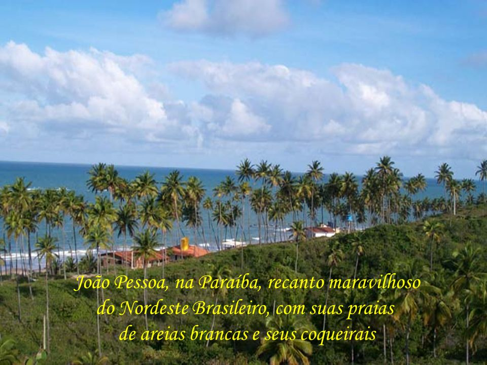 João Pessoa, na Paraíba, recanto maravilhoso