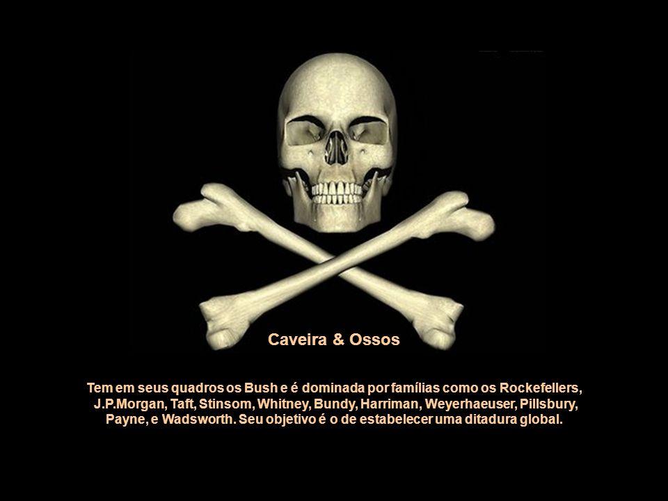 Caveira & Ossos Tem em seus quadros os Bush e é dominada por famílias como os Rockefellers,