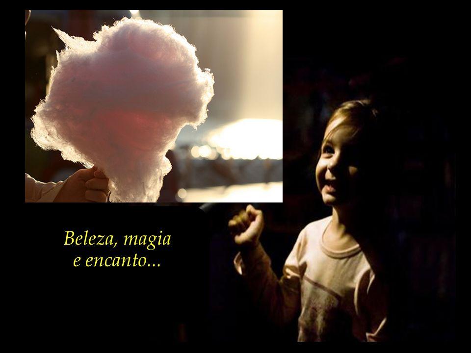 Beleza, magia e encanto...