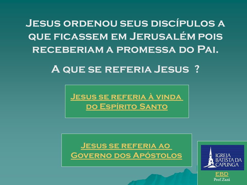 Jesus se referia à vinda