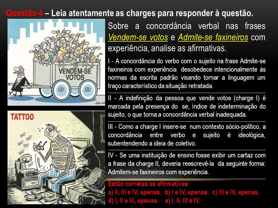 Questão 4 – Leia atentamente as charges para responder à questão.