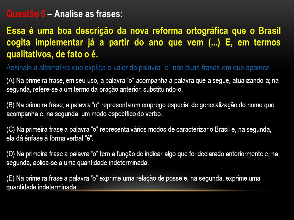 Questão 5 – Analise as frases: