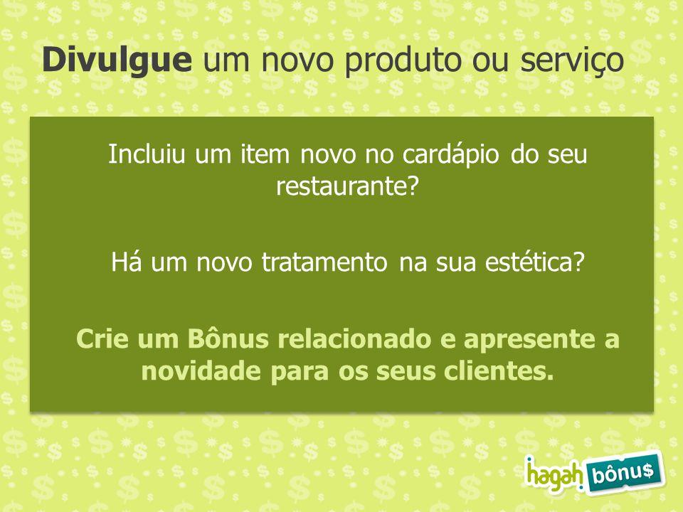 Divulgue um novo produto ou serviço