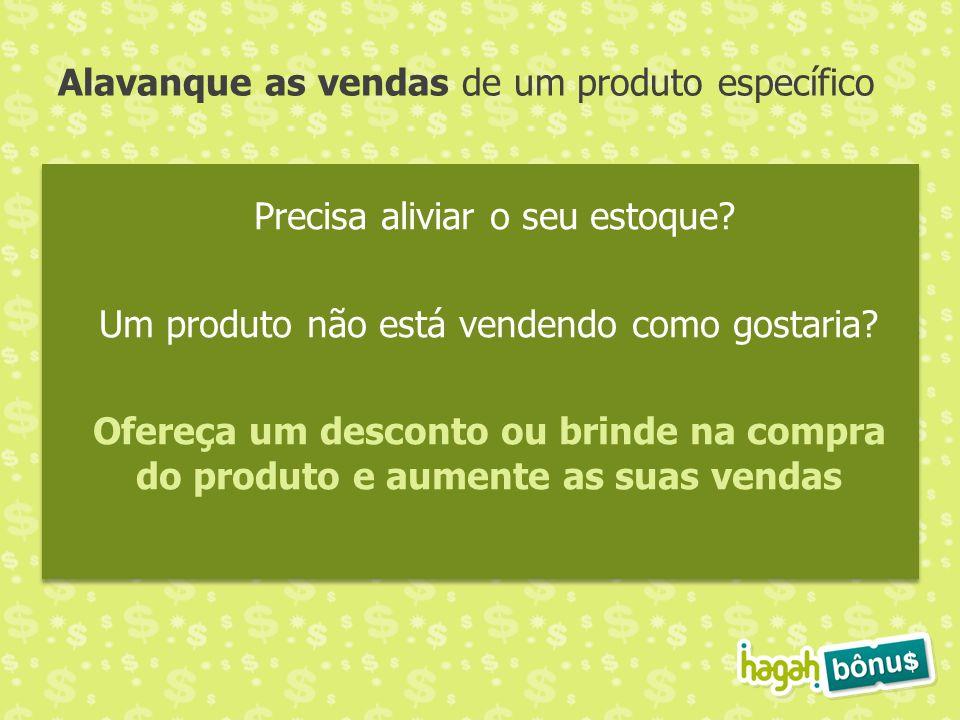 Alavanque as vendas de um produto específico