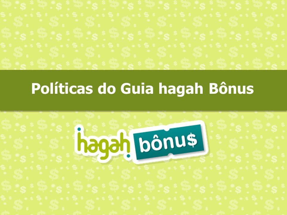 Políticas do Guia hagah Bônus