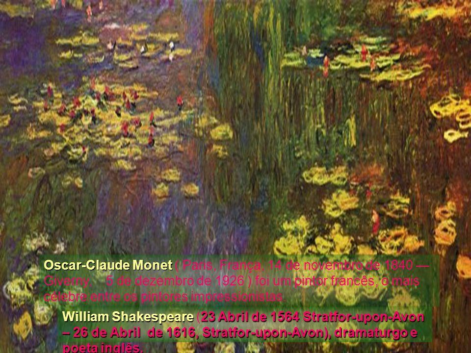Oscar-Claude Monet ( Paris, França, 14 de novembro de 1840 — Giverny, 5 de dezembro de 1926 ) foi um pintor francês, o mais célebre entre os pintores impressionistas.