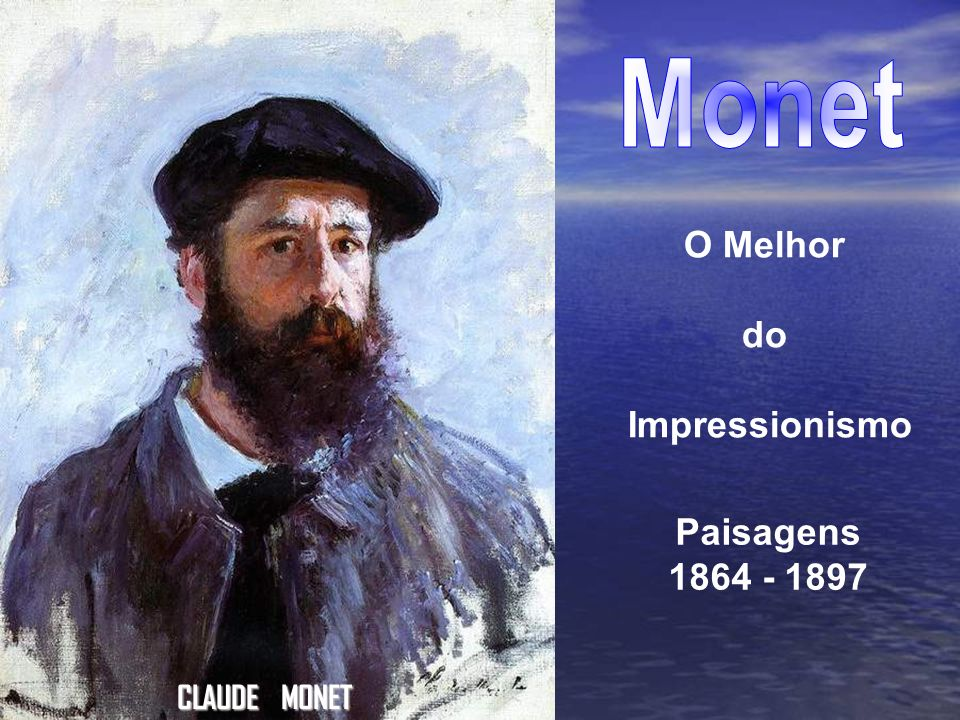 Monet O Melhor do Impressionismo Paisagens 1864 - 1897 CLAUDE MONET