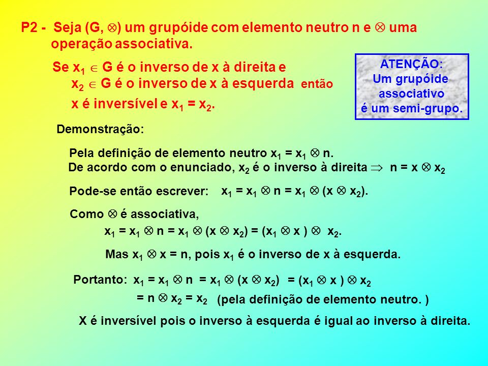 P2 - Seja (G, ) um grupóide com elemento neutro n e  uma