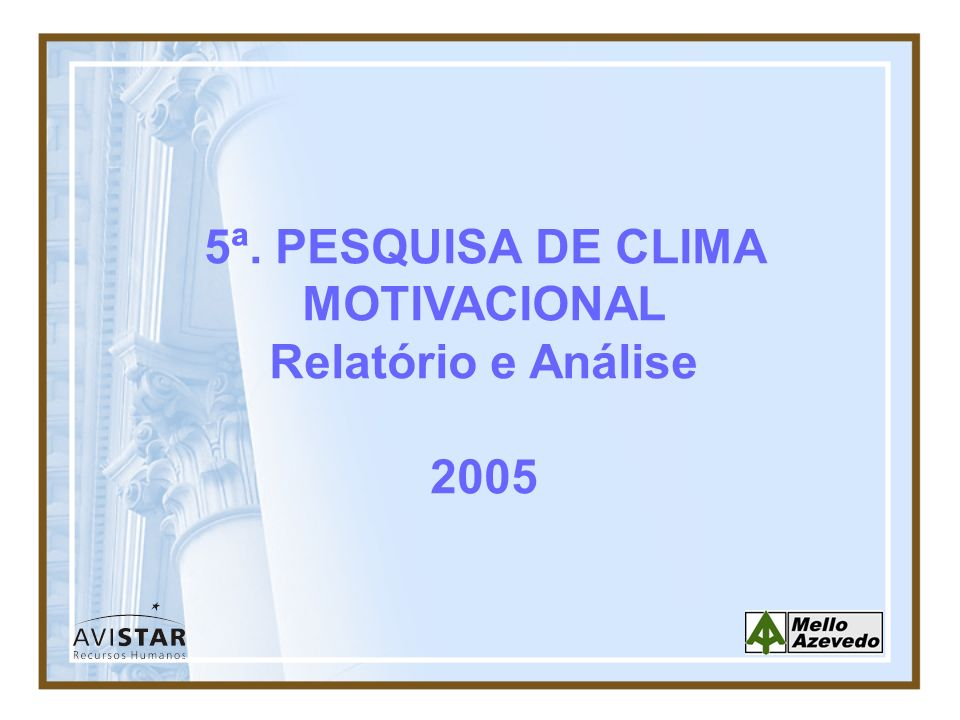 5ª. PESQUISA DE CLIMA MOTIVACIONAL