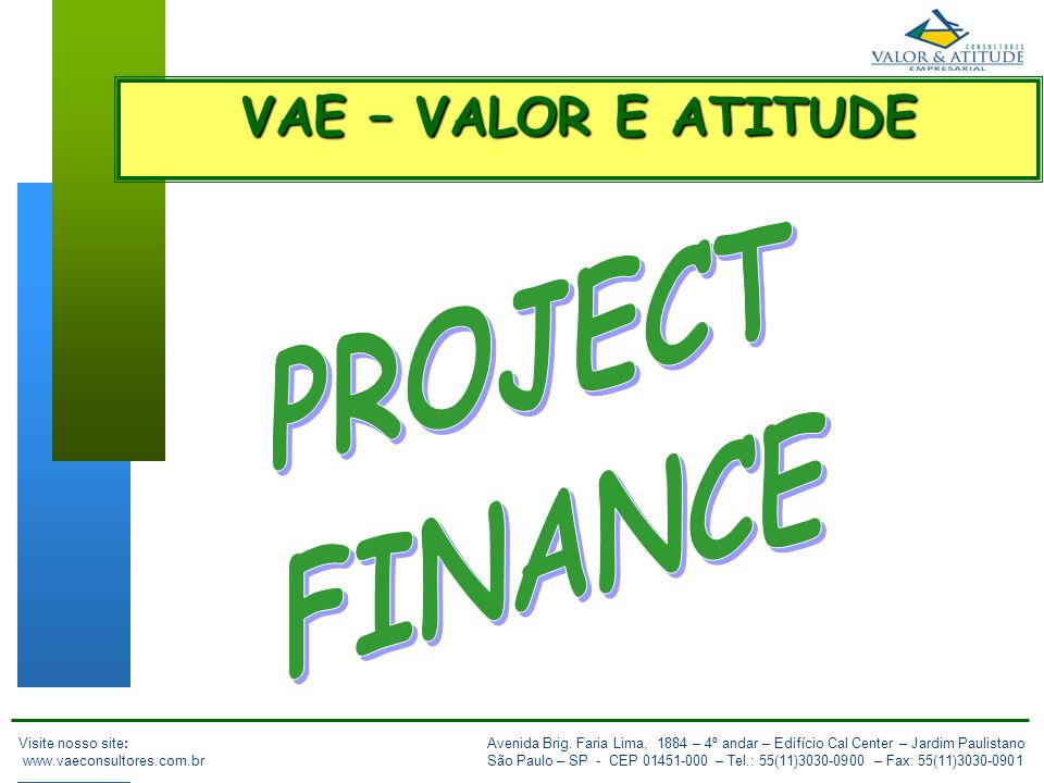 PROJECT FINANCE VAE – VALOR E ATITUDE OUT/2007 IBC