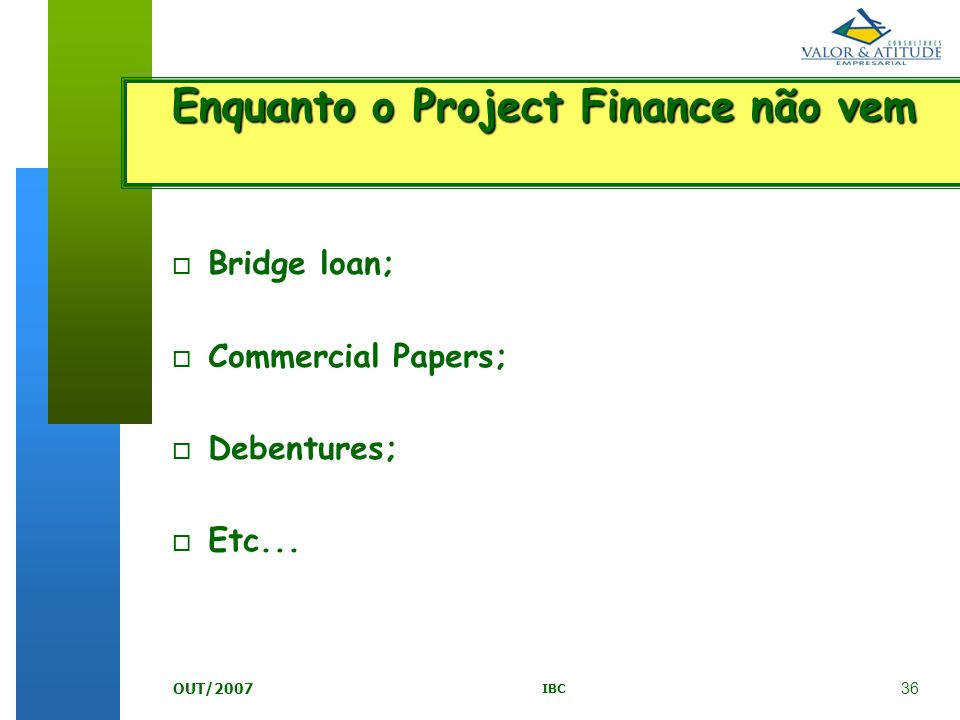 Enquanto o Project Finance não vem
