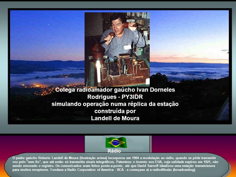 Colega radioamador gaúcho Ivan Dorneles Rodrigues - PY3IDR