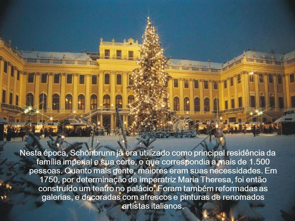Nesta época, Schönbrunn já era utilizado como principal residência da família imperial e sua corte, o que correspondia a mais de 1.500 pessoas.