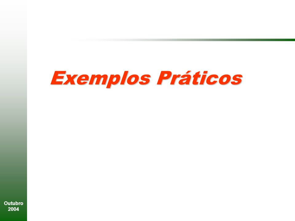 Exemplos Práticos Outubro 2004