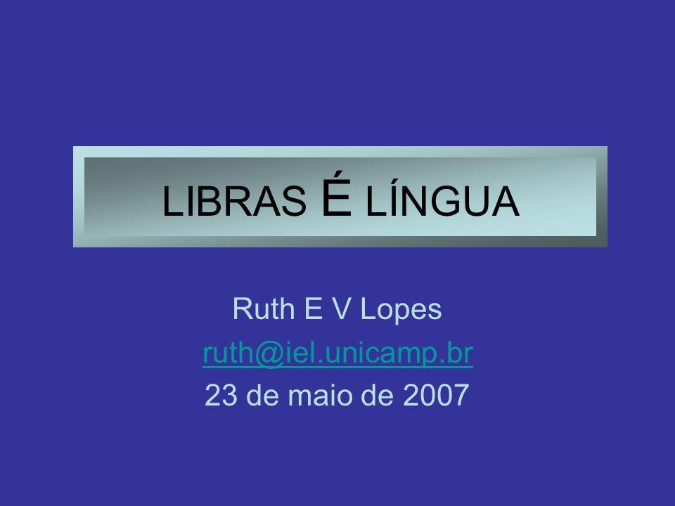 Ruth E V Lopes ruth@iel.unicamp.br 23 de maio de 2007